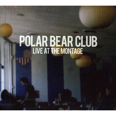 Polar Bear Club LIVE AT THE MONTAGE CD