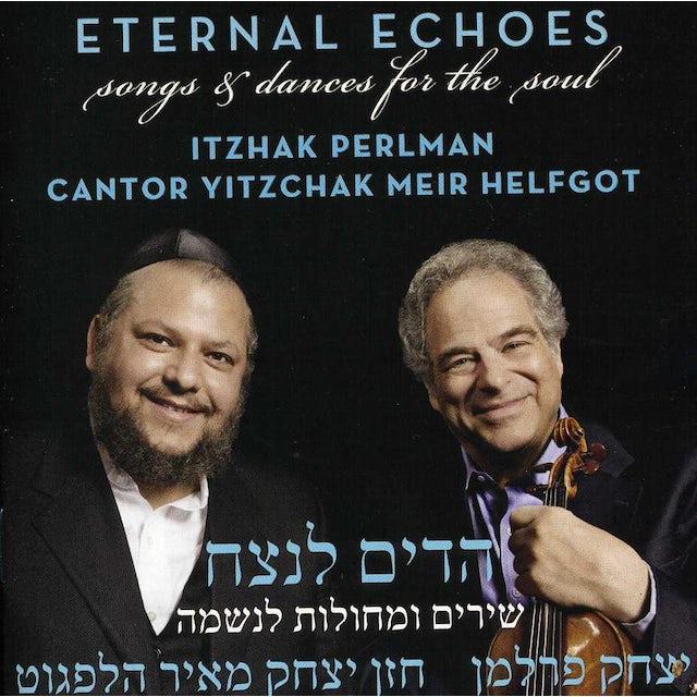 Itzhak Perlman ETERNAL ECHOES: SONGS & DANCES FOR THE SOUL CD