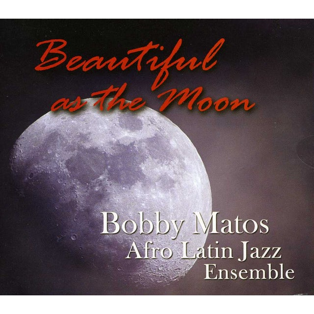 Bobby Matos BEAUTIFUL AS THE MOON CD