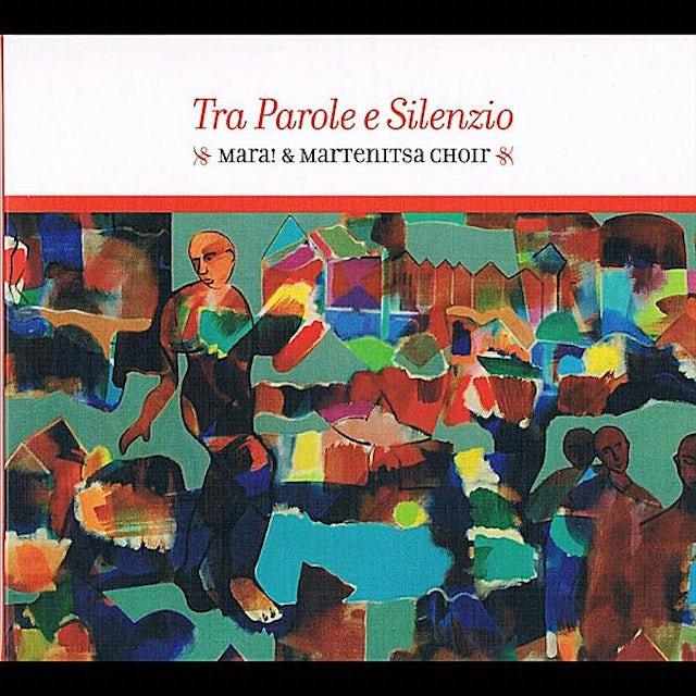 Mara TRA PAROLE E SILENZIO CD