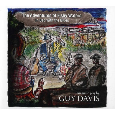 Guy Davis ADVENTURES OF FISHY WATERS: IN BED WITH THE BLUES CD