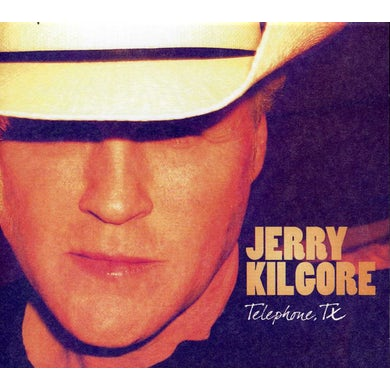 Jerry Kilgore TELEPHONE, TX CD