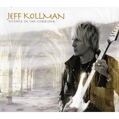 Jeff Kollman SILENCE IN THE CORRIDOR CD
