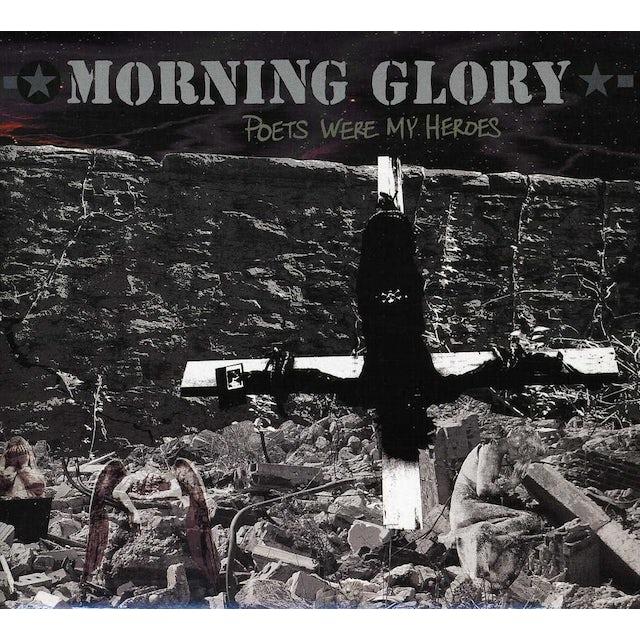 Morning Glory POETS WERE MY HEROES CD