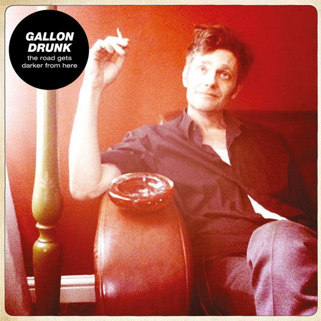 Gallon Drunk ROAD GETS DARKER FROM HERE Vinyl Record