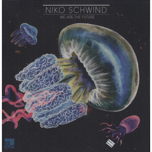 Niko Schwind WE ARE THE FUTURE Vinyl Record