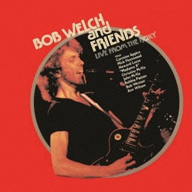 Bob Welch LIVE FROM THE ROXY CD
