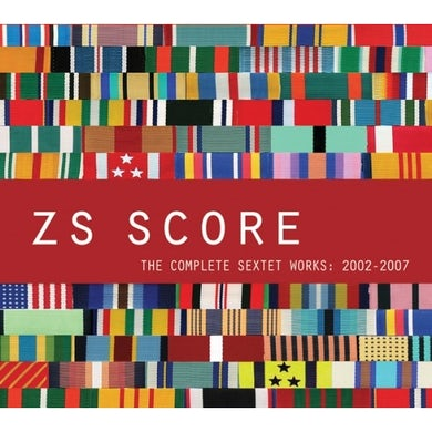 Zs SCORE: THE COMPLETE SEXTET WORKS 2002-2007 CD