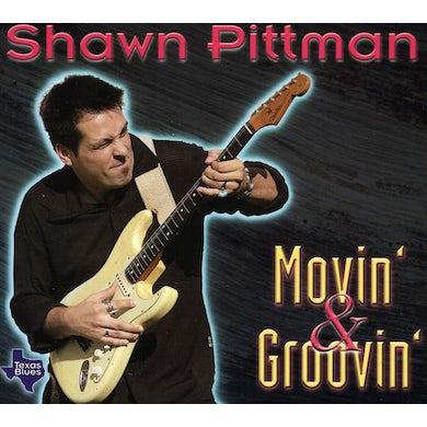 Shawn Pittman MOVIN & GROOVIN CD