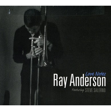 Ray Anderson LOVE NOTES CD