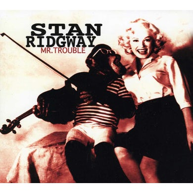 Stan Ridgway MR. TROUBLE CD