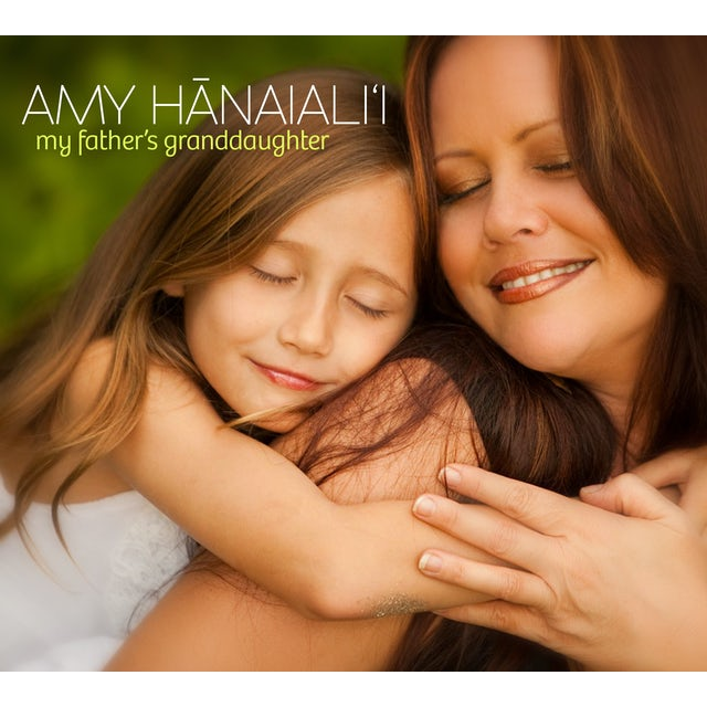 Amy Hanaiali'i MY FATHER'S GRANDDAUGHTER CD