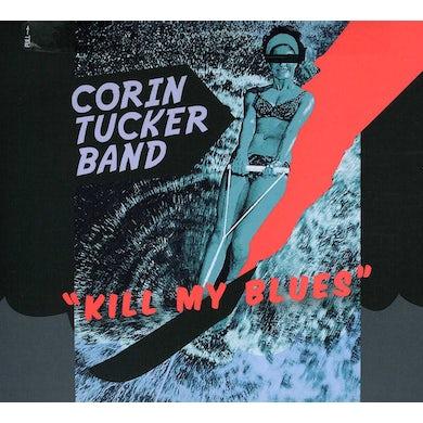Corin Tucker KILL MY BLUES CD