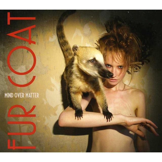Fur Coat MIND OVER MATTER CD