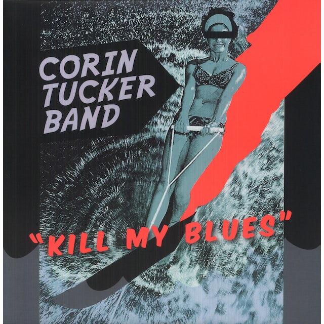 Corin Tucker KILL MY BLUES Vinyl Record