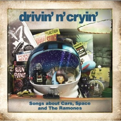 Drivin N Cryin SONGS ABOUT CARS - SPACE & THE RAMONES CD