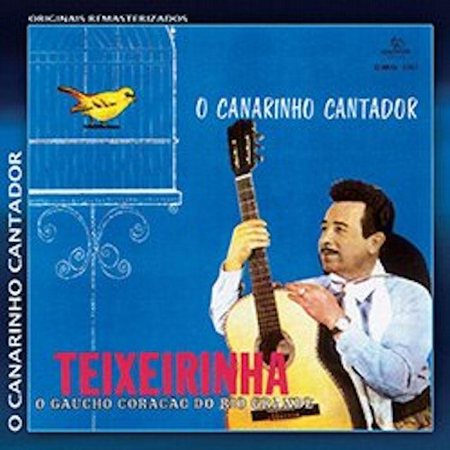 Teixeirinha CANARINHO CANTADOR CD