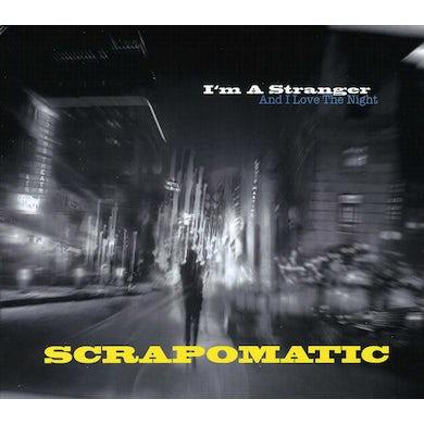 Scrapomatic I'M A STRANGER & I LOVE THE NIGHT CD