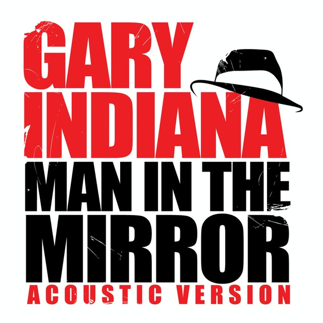 Gary Indiana MAN IN THE MIRROR (ACOUSTIC VERSION) CD