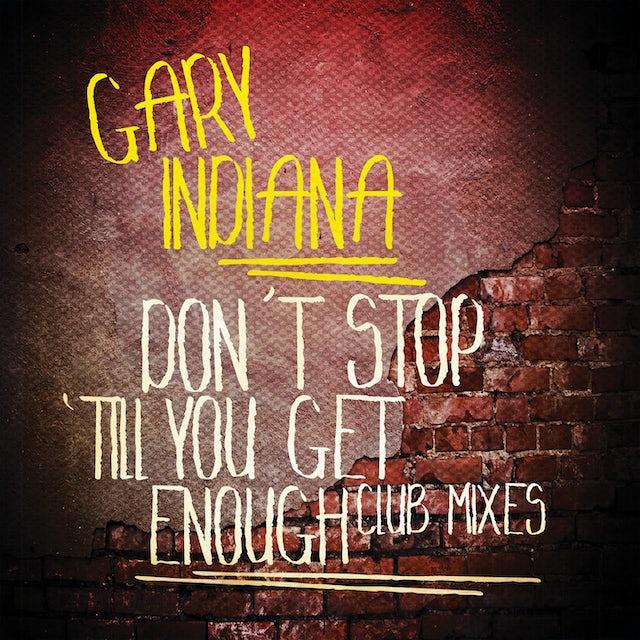 Gary Indiana DON'T STOP 'TILL YOU GET ENOUGH (CLUB MIXES) CD