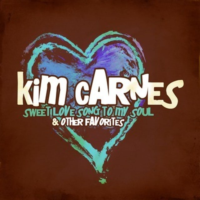 Kim Carnes SWEET LOVE SONG TO MY SOUL & OTHER FAVORITES CD