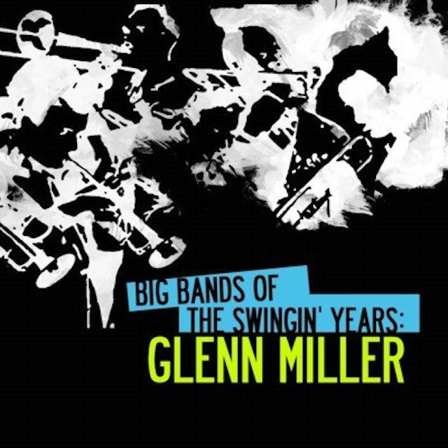 BIG BANDS SWINGIN YEARS: GLENN MILLER CD