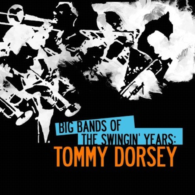 BIG BANDS SWINGIN YEARS: TOMMY DORSEY CD
