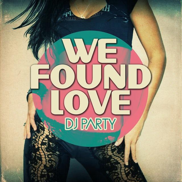 DJ Party WE FOUND LOVE CD