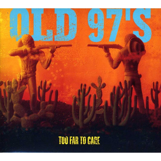 Old 97's TOO FAR TO CARE CD