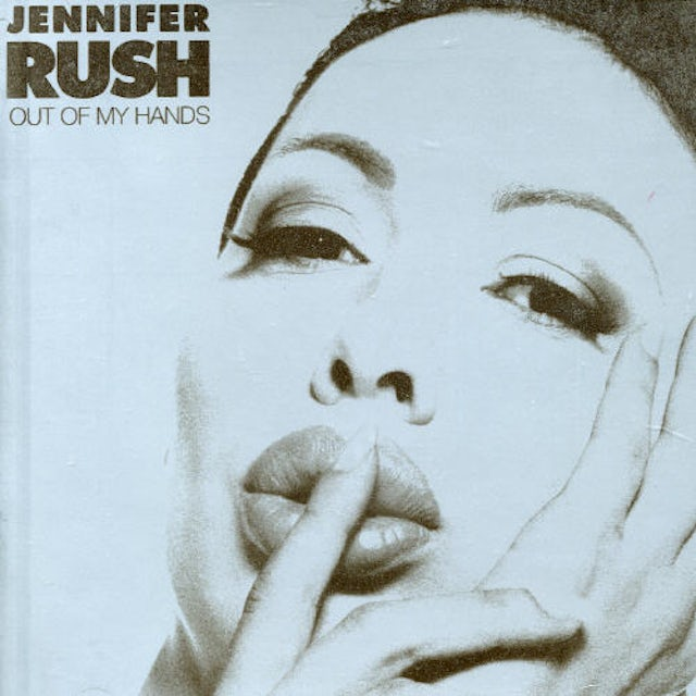JENNIFER RUSH OUT OF MY HANDS CD