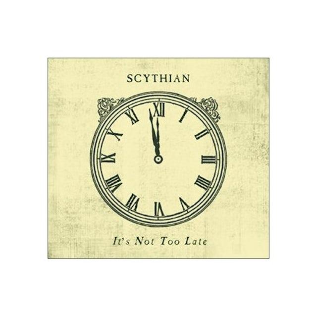 Scythian IT'S NOT TOO LATE CD