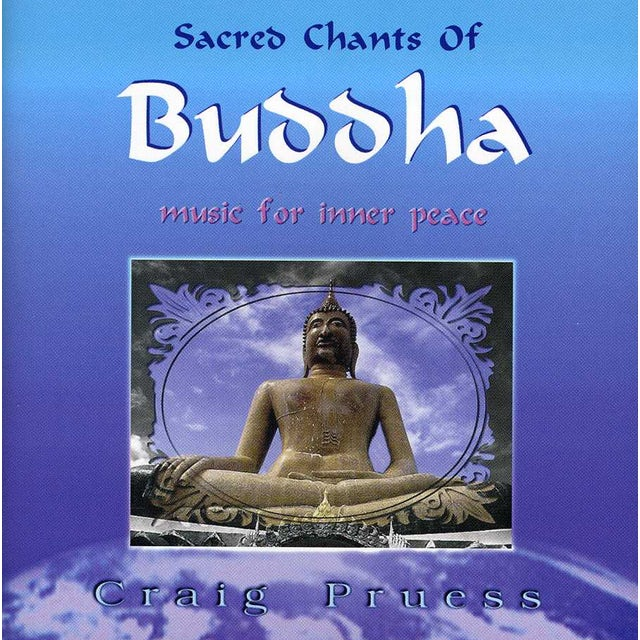 Craig Pruess SACRED CHANTS OF BUDDHA CD