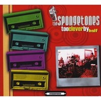 SpongeTones TOO CLEVER BY HALF CD