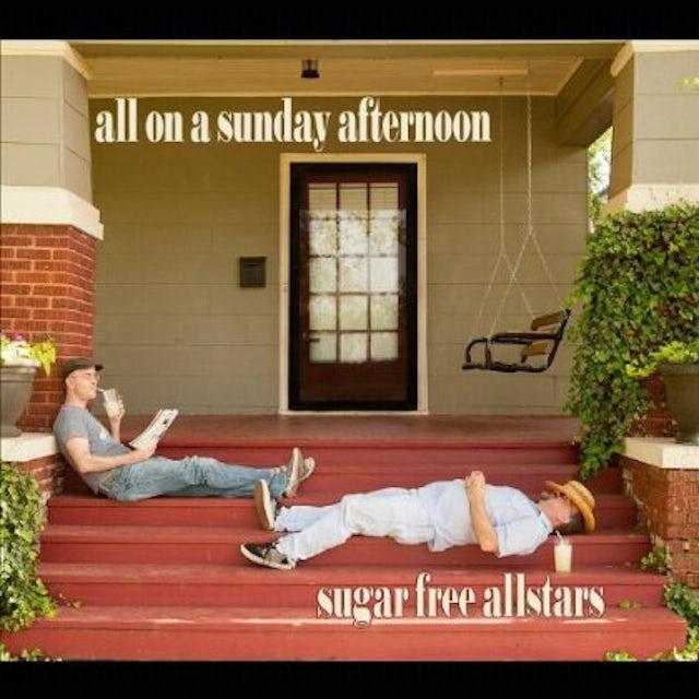 Sugar Free Allstars ALL ON A SUNDAY AFTERNOON CD