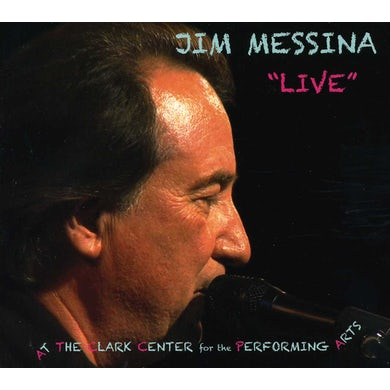 Jim Messina LIVE CLARK CENTER FOR THE PERFORMING ARTS CD