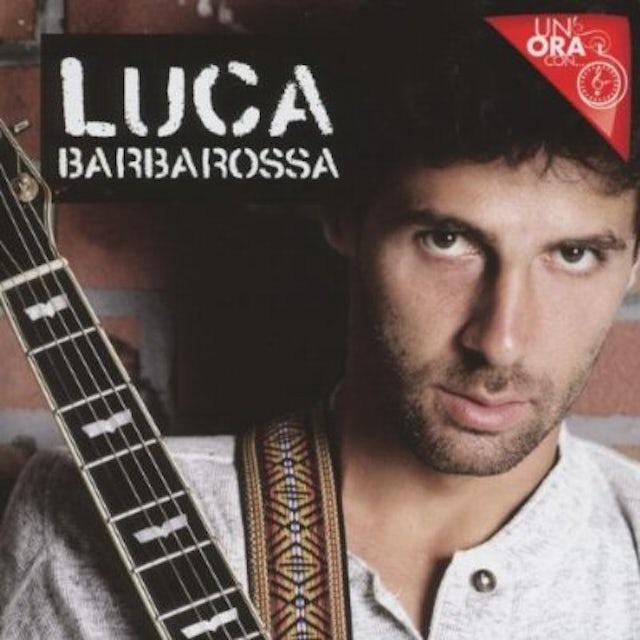 Luca Barbarossa UN'ORA CON CD