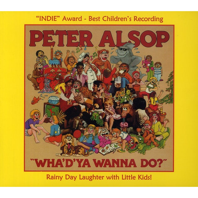 Peter Alsop WHA'D YA WANNA DO CD