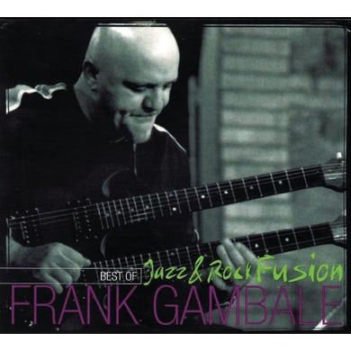 Frank Gambale BEST OF JAZZ & ROCK FUSION CD