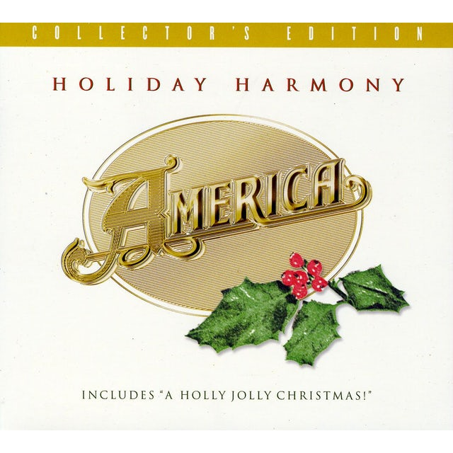 America HOLIDAY HARMONY: COLLECTOR'S EDITION CD