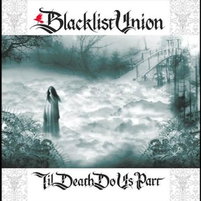 Blacklist Union TIL DEATH DO US PART CD