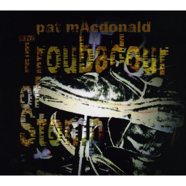 Pat mAcdonald TROUBADOUR OF STOMP CD