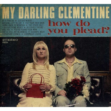 MY DARLING CLEMENTINE HOW DO YOU PLEAD CD