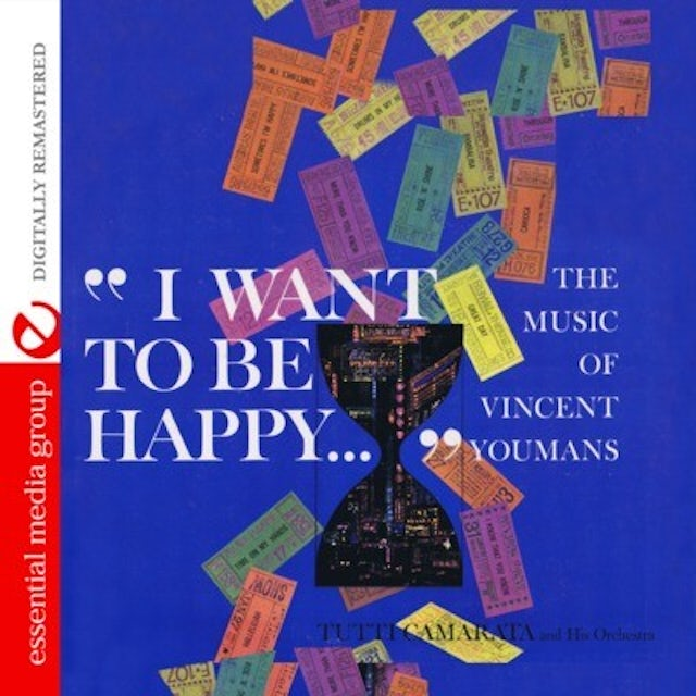 Tutti Camarata I WANT TO BE HAPPY: MUSIC OF VINCENT YOUMANS CD