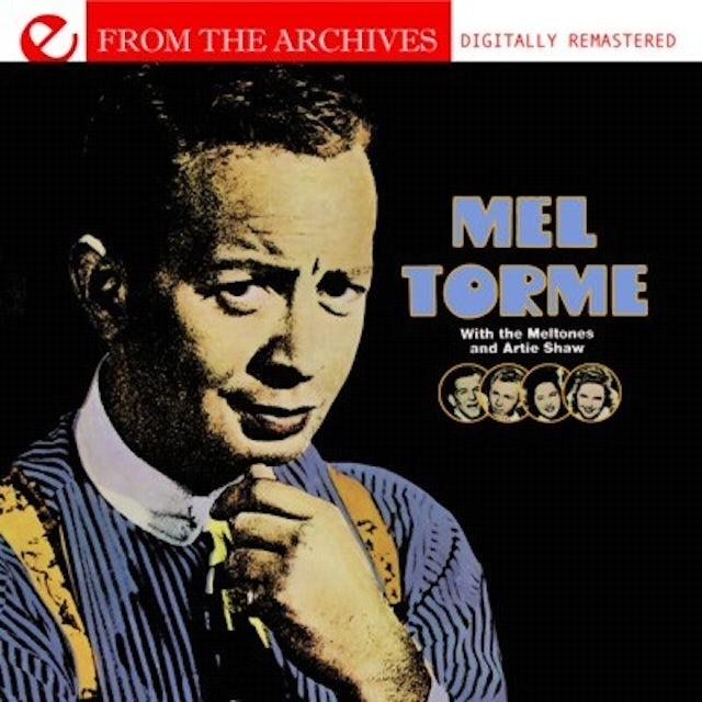 Mel Torme WITH THE MELTONES & ARTIE SHAW: FROM THE ARCHIVES CD