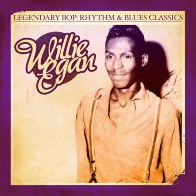Willie Egan LEGENDARY BOP RHYTHM & BLUES CLASSICS CD