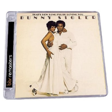 Bunny Sigler THAT'S HOW LONG I'LL BE LOVING YOU CD