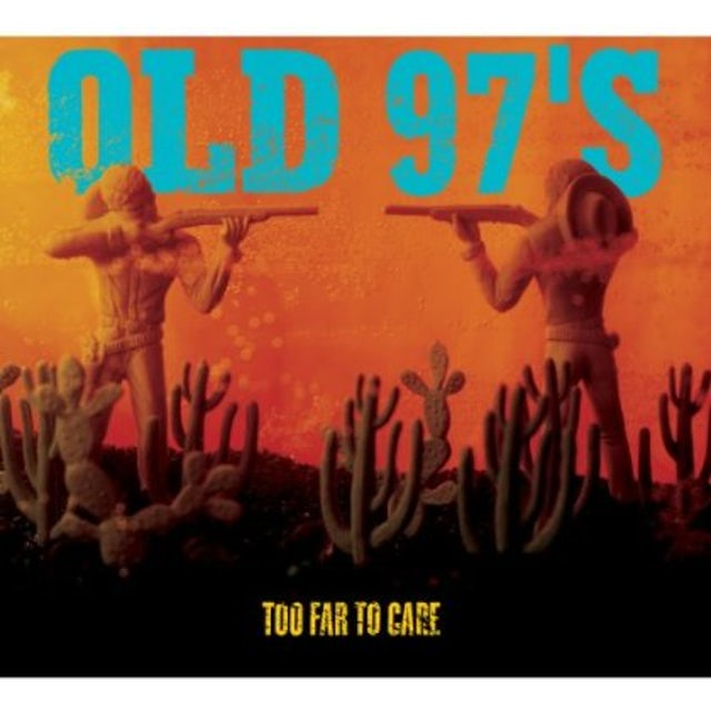 Old 97's TOO FAR TO CARE Vinyl Record