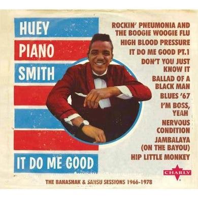 Huey Piano Smith IT DO ME GOOD - THE BANASHAK / SANSU SESSIONS CD
