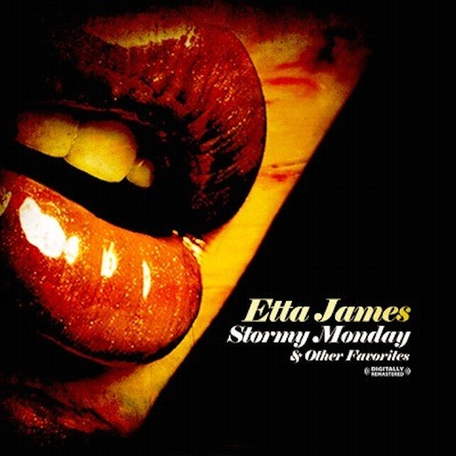 Etta James STORMY MONDAY & OTHER FAVORITES CD