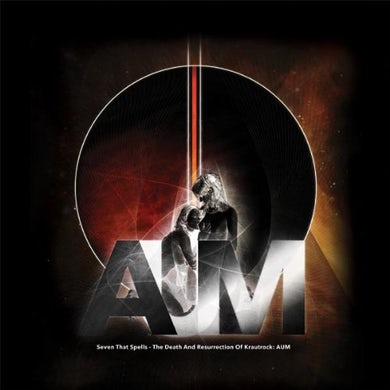 Seven That Spells DEATH & RESURRECTION OF KRAUTROCK: AUM Vinyl Record
